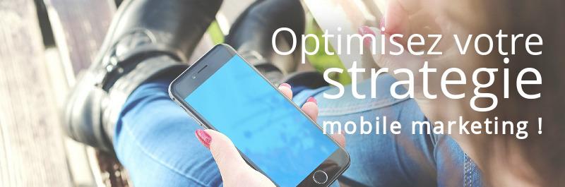 optimisez votre stratégie mobile marketing !